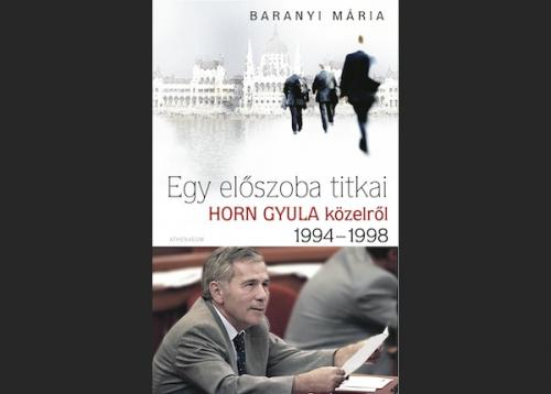 Baranyi Mária: Egy előszoba titkai – Horn Gyula közelről 1994-1998, borító