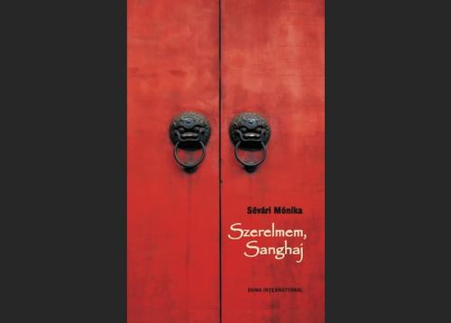 Sóvári Mónika: Szerelmem, Sanghaj, borító